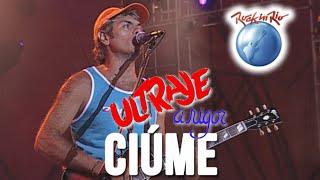 Ultraje a Rigor - Ciúme (Ao Vivo no Rock in Rio)