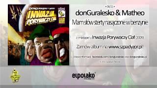 08. donGuralesko & Matheo - Mam słów sterty nasączone w benzynie