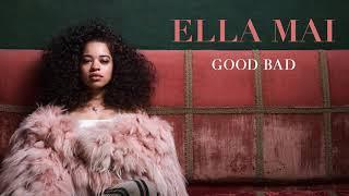 Ella Mai – Good Bad (Audio)