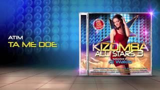 Atim - Ta Me Doe (Kizomba All Stars 3)