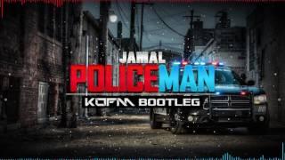 Jamal - Policeman (KOFM Bootleg) [FREE DOWNLOAD]