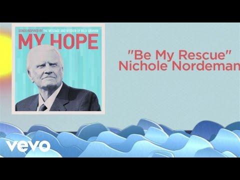nichole-nordeman-be-my-rescue-lyric-video-nicholenordemanvevo