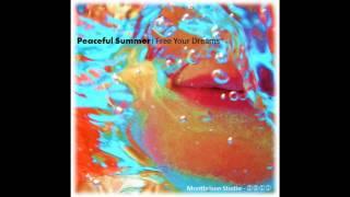 Peaceful Summer - Free Your Dreams [Montbrison Studio - 2011]
