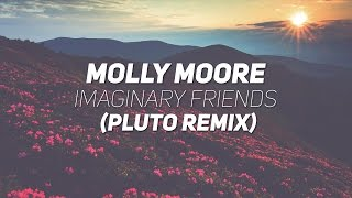 Molly Moore - Imaginary Friends (Pluto Remix)