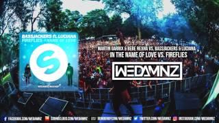 Martin Garrix & Bebe Rexha vs. Bassjackers - In The Name Of Love vs. Fireflies (WEDAMNZ Mashup)