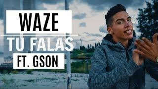 WAZE - Tu Falas ft. Gson (Wet Bed Gang)