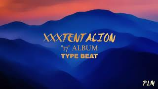 "XXXTENTATION ""17"" album  sad type beat"