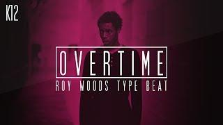 """Roy Woods Type Beat x PartyNextDoor - """"Overtime"""" (Prod. By K12) (Instrumental) - 2017"""