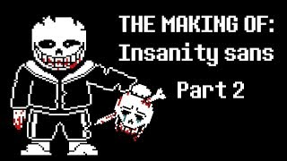 The making of: Insanity Sans [AU EXPLANATION]