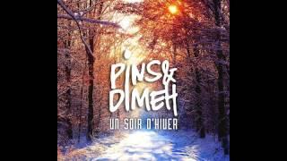 Pins & Dimeh - Un soir d'hiver [Audio]