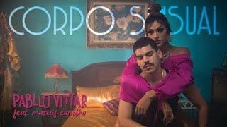 Corpo sensual - Pabllo Vittar ft. Mateus Carrilho (letra)