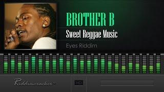 Brother B - Sweet Reggae Music (Eyes Riddim) [2016 Reggae Release] [HD]