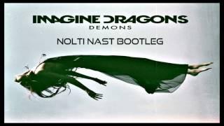 Imagine Dragons - Demons ( Nolti Nast Bootleg )