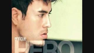 Hero - Enrique Iglesias (chorus only)