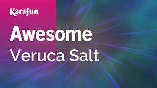 Karaoke Awesome - Veruca Salt *