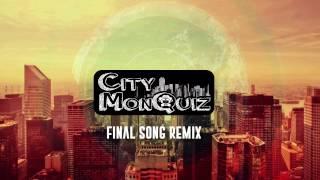 MØ - Final Song (City MonQuiz Remix)