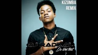Do like that-Kizomba Remix-Dj Radikal
