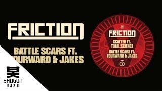 Friction - Battle Scars ft Fourward & Jakes