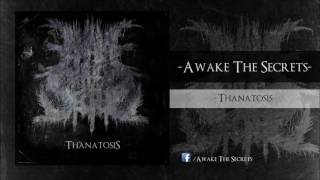 Awake The Secrets - Thanatosis (SINGLE)