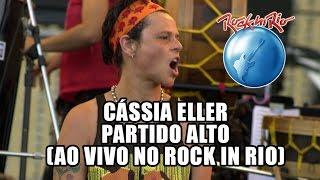 Cássia Eller - Partido alto (Ao Vivo no Rock in Rio)