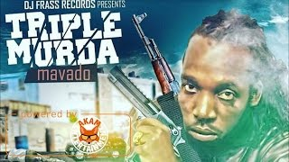 Mavado - Triple Murda (Raw) [Double Murder Riddim] December 2016