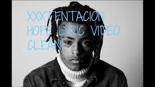 XXXTENTACION HOPE CLEAN LYRIC VIDEO!!
