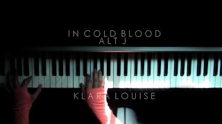 IN COLD BLOOD | Alt J Piano Cover