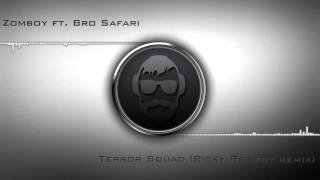 Zomboy - Terror Squad (Bro Safari And Ricky Remedy Remix)