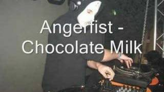 Angerfist - Chocolate Milk