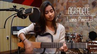 Agradece - Luana Pimentel (autoral) ESPECIAL 100K