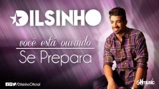 Dilsinho - Se Prepara (Áudio Oficial)