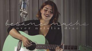 Bésame Mucho (cover) Natalia Díaz