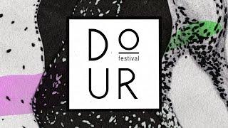 DOUR FESTIVAL 2017 — 12.13.14.15.16 JULY