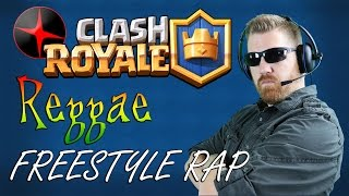 CLASH ROYALE REGGAE FREESTYLE RAP