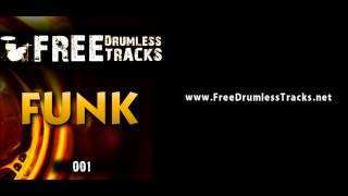 FREE Drumless Tracks: Funk 001 (www.FreeDrumlessTracks.net)