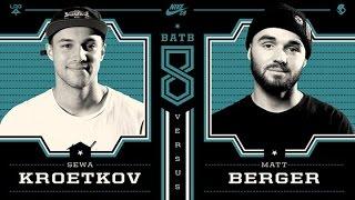 Sewa Kroetkov Vs Matt Berger - BATB8: Round 3