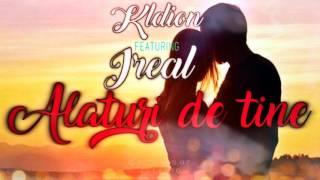 KLDION featuring Ireal - Alaturi de tine