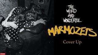 Marmozets - Cover Up (Audio)