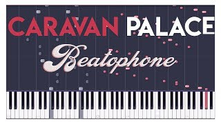 Caravan Palace - Beatophone (Synthesia Cover Piano)