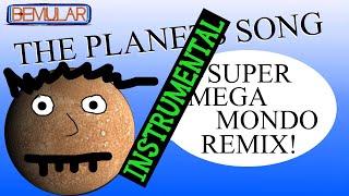 Bemular - The Planets Song (Super Mega Mondo Remix Instrumental)