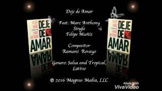 Deje de Amar Felipe Muñíz ft. Marc Anthony (Letra)