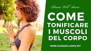 Pratica per tonificare i muscoli del corpo con Eliana Dell'Anna