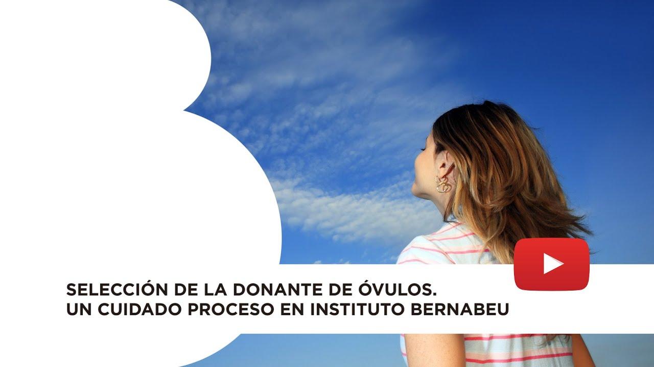 Selección de la donante de óvulos. Un cuidado proceso en Instituto Bernabeu