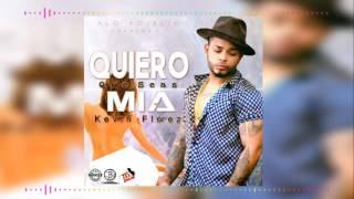 Kevin Florez   Quiero Que Seas Mia Original Alo Rojelio