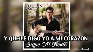 11. Julian Mercado - Y Que Le Digo Yo A Mi Corazon (2014)