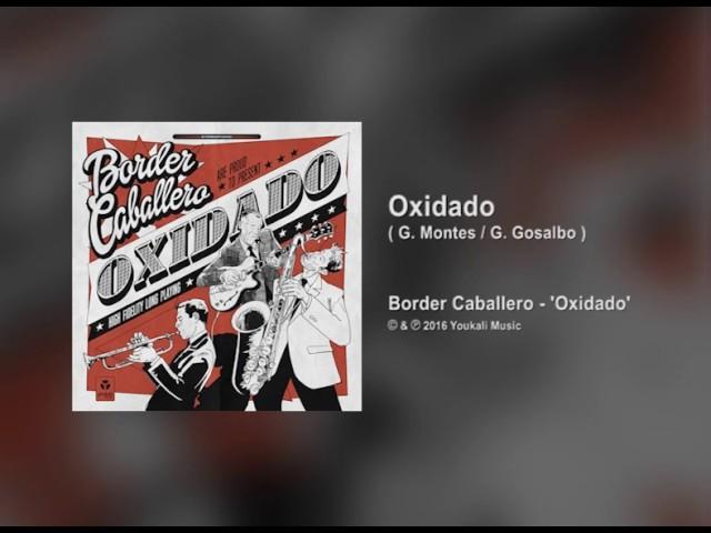 audio oficial de oxidado by border caballero