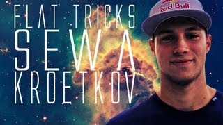 FLAT GROUND TRICKS #4 - SEWA KROETKOV