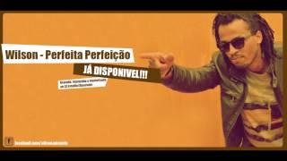 Wilson - Perfeita Perfeição