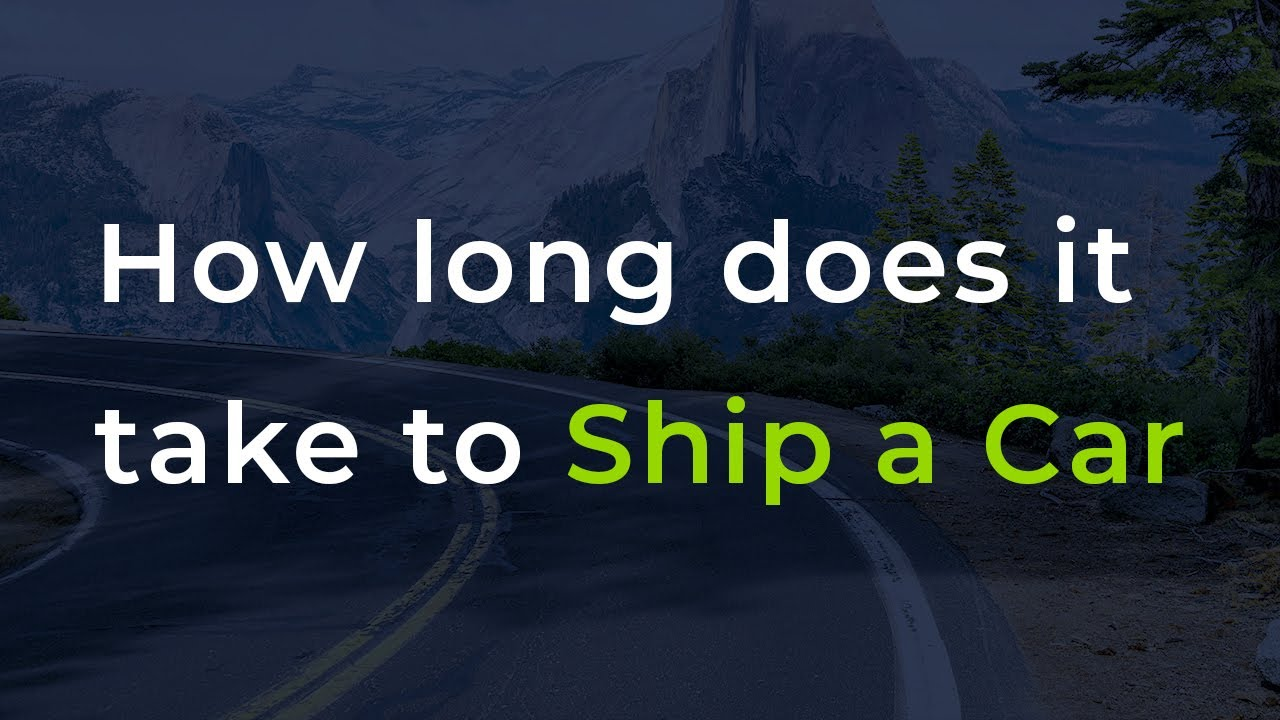 <p>How Long Does It Take to <strong>Ship A Car</strong></p>