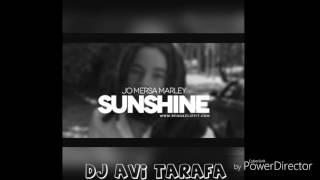 Sunshine - Jo Mersa - ( Dj Avi TaRaFa ) - 2016 מוקדש לדסה אמבאו -